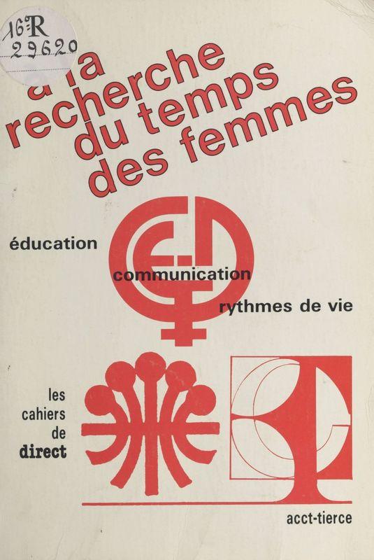 À la recherche du temps des femmes : communication, éducation, rythmes de vie