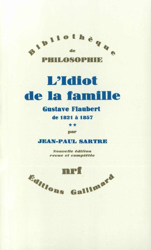 L'Idiot de la famille (Tome 2) - Gustave Flaubert de 1821 à 1857