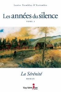 Les années du silence, tome 3 : La sérénité