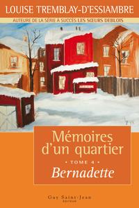 Mémoires d'un quartier, tome 4: Bernadette
