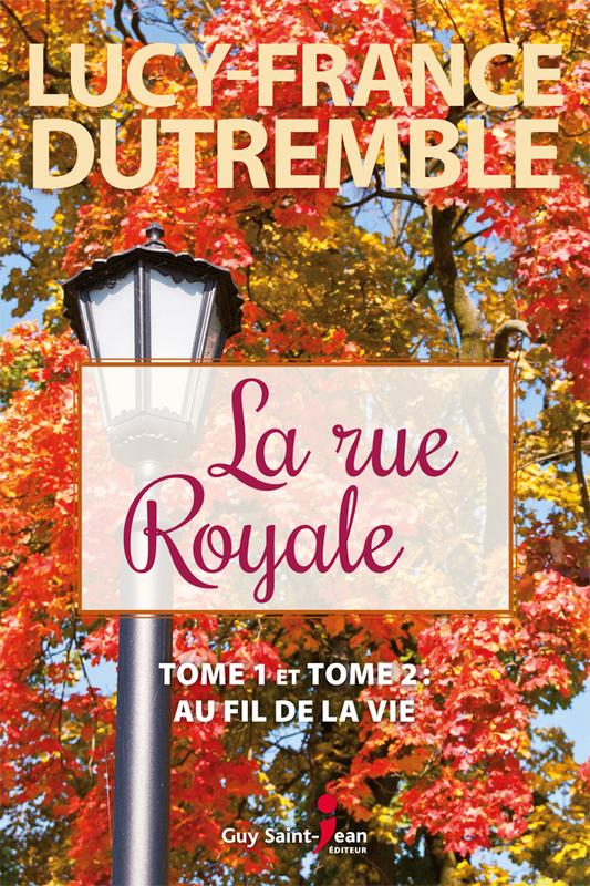 La rue Royale Tome 1 et Tome 2 : Au fil de la vie