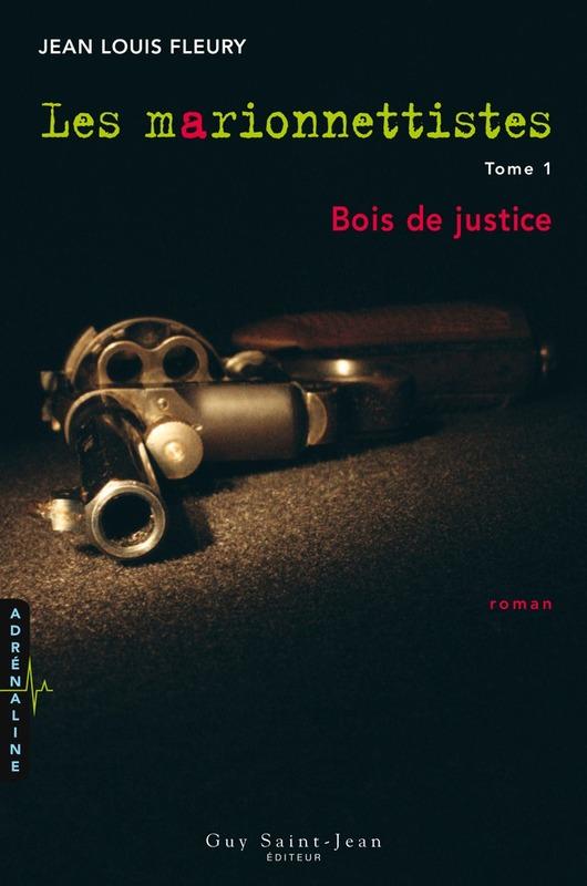 Les marionnettistes, tome 1 : Bois de justice