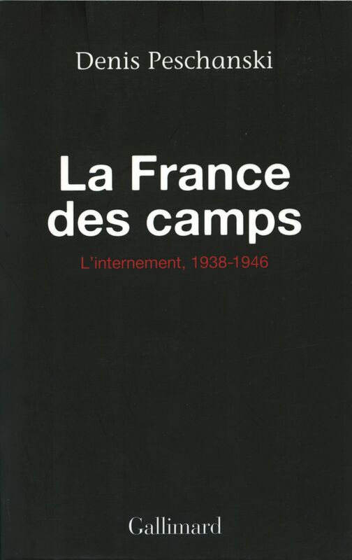 La France des camps L'internement (1938-1946)
