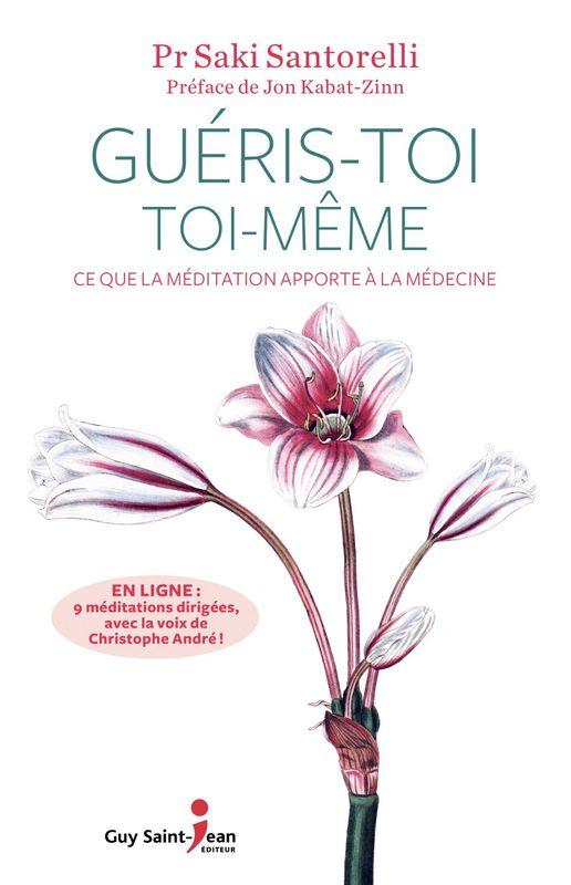 Guéris-toi toi-même Ce que la méditation apporte à la médecine