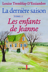 La dernière saison, tome 3 : Les enfants de Jeanne