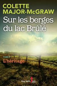 Sur les berges du lac Brûlé, tome 3 L'héritage