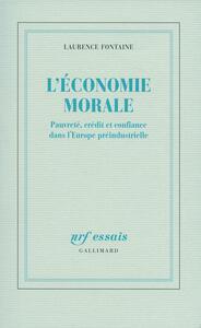 L'économie morale Pauvreté, crédit et confiance dans l'Europe préindustrielle