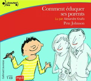 Comment éduquer ses parents