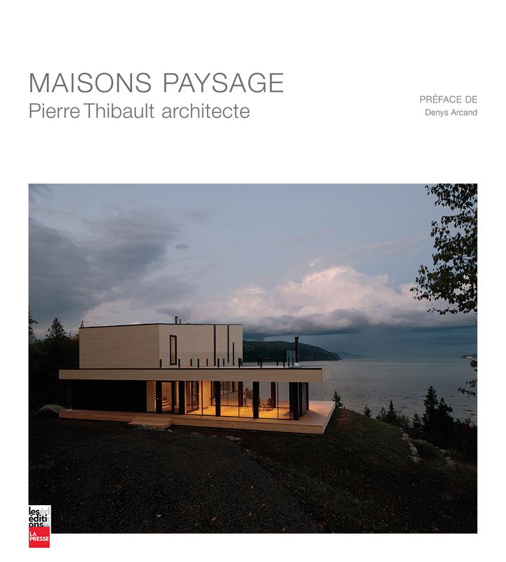 Maisons paysage Pierre Thibault architecte