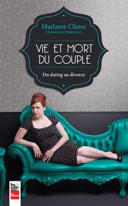 Madame Chose: Vie et mort du couple Du dating au divorce