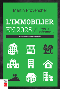 L'immobilier en 2025, nouvelle édition augmentée Investir autrement