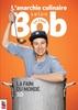L'anarchie culinaire selon Bob le chef, tome 3: La faim du monde La faim du monde