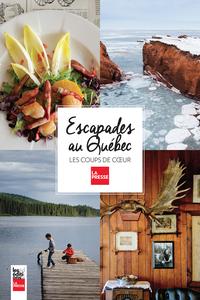 Escapades au Québec Les coups de coeur de La Presse