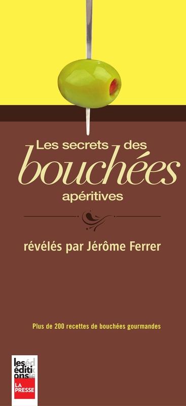 Les secrets des bouchées apéritives révélés par Jérôme Ferrer