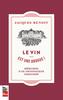 Le vin... est une drogue! Mémoires d'un dégustateur passionné