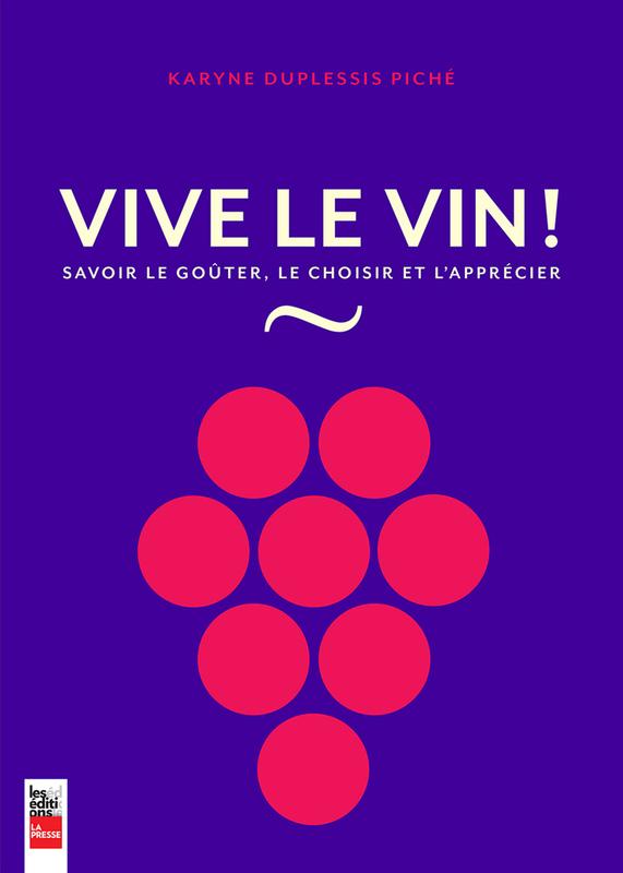 Vive le vin! Savoir le goûter, le choisir et l'apprécier