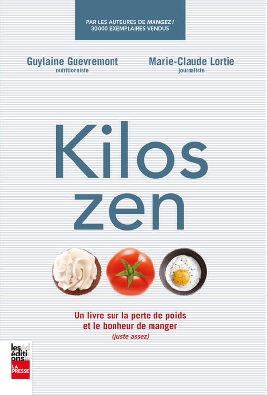 Kilos zen Un livre sur la perte de poids et le bonheur de manger (juste assez)