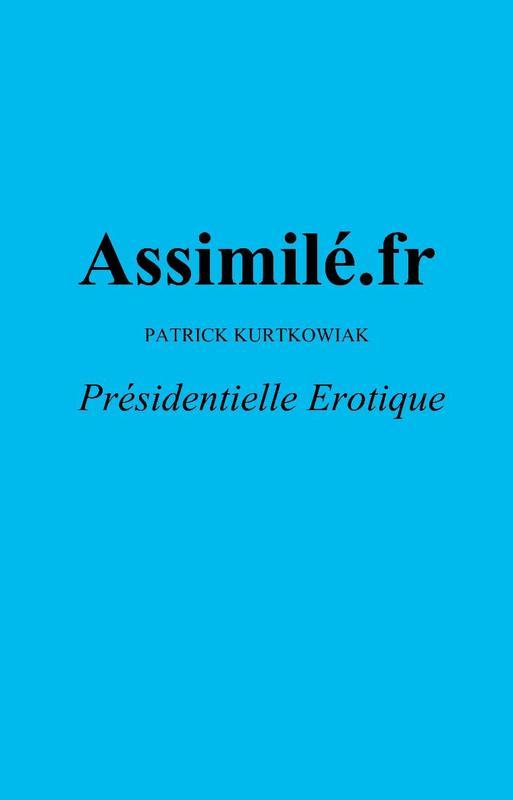 Assimilé.fr Présidentielle Erotique