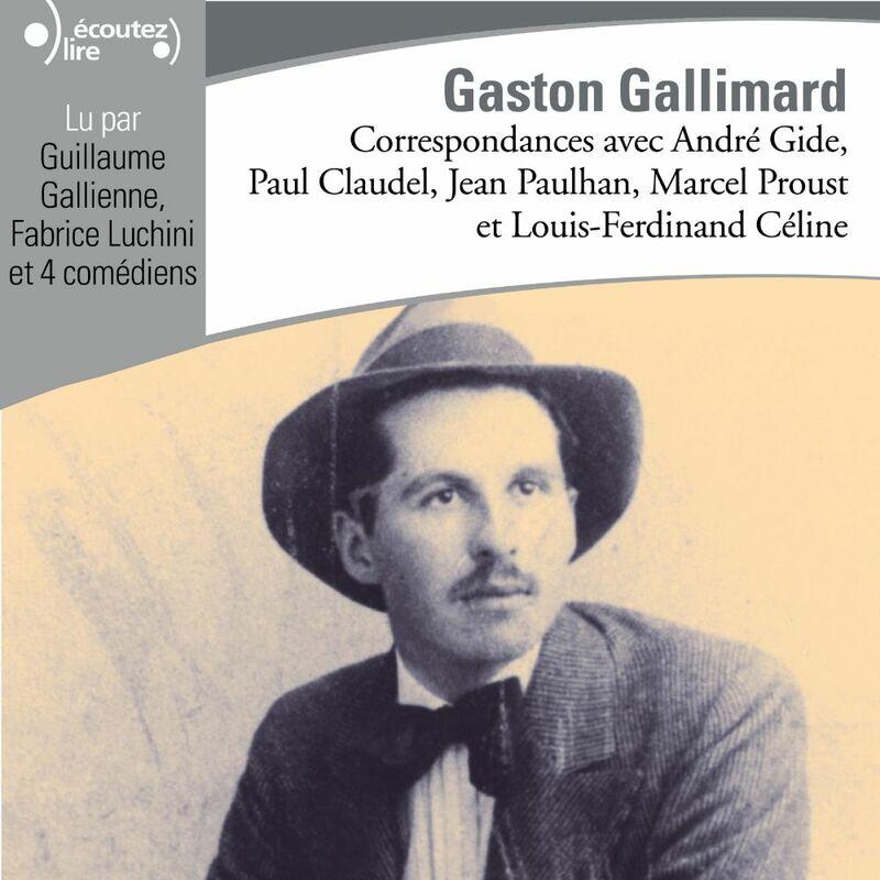 Correspondances avec Gaston Gallimard