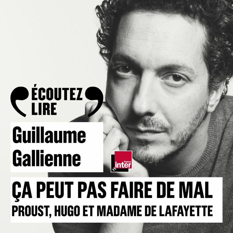 Ça peut pas faire de mal (Tome 1) - Le roman : Proust, Hugo et Madame de Lafayette lus et commentés par Guillaume Gallienne