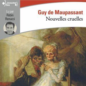Nouvelles cruelles. Pierrot, La Rempailleuse, La Mère sauvage, Une famille.