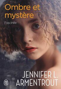 Ombre et mystère (Tome 3) - Fascinée