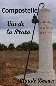 Compostelle - Via de la Plata