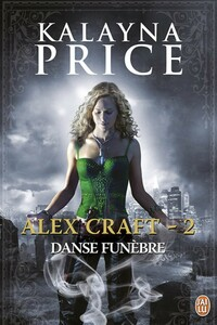 Alex Craft (Tome 2) - Danse funèbre