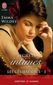 Les Célibataires (Tome 3) - Secrets intimes