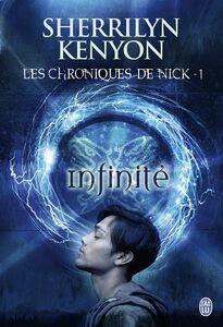 Les chroniques de Nick (Tome 1) - Infinité