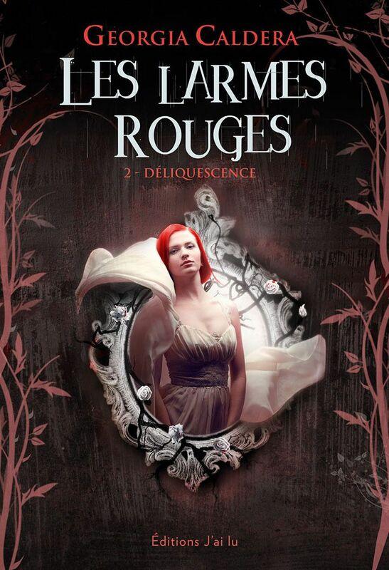 Les Larmes rouges (Tome 2) - Déliquescence