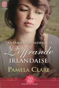 La famille Blakewell (Tome 2) - L'offrande irlandaise