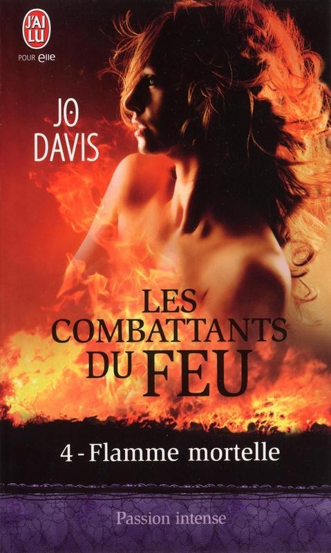 Les combattants du feu (Tome 4) - Flamme mortelle