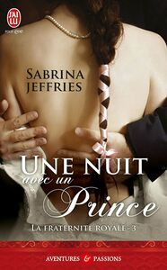 La fraternité royale (Tome 3) - Une nuit avec un prince