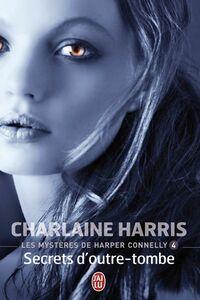 Les mystères de Harper Connelly (Tome 4) - Secrets d'outre-tombe