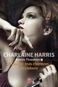 Aurora Teagarden (Tome 3) - À vendre : trois chambres, un cadavre