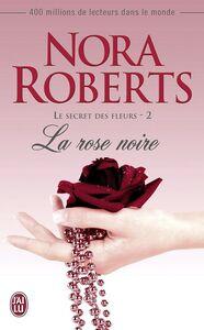 Le secret des fleurs (2) - La rose noire