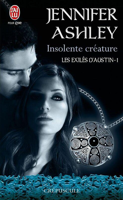 Les exilés d'Austin (Tome 1) - Insolente créature