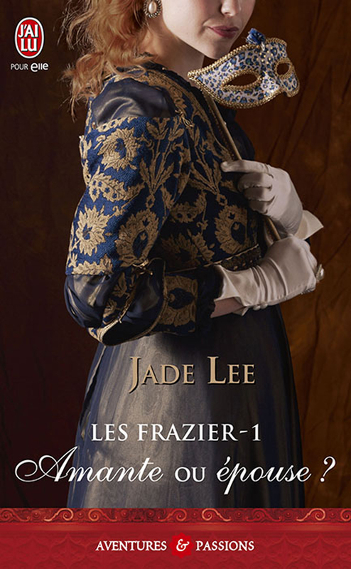 Les Frazier (Tome 1) - Amante ou épouse ?