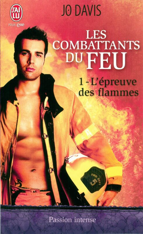 Les combattants du feu (Tome 1) - L'épreuve des flammes