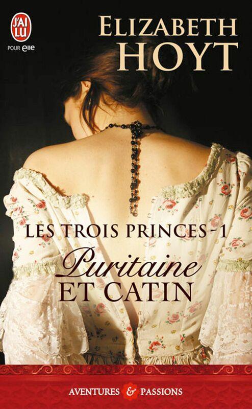 Les trois princes (Tome 1) - Puritaine et catin