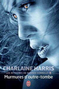 Les mystères de Harper Connelly (Tome 1) - Murmures d'outre-tombe