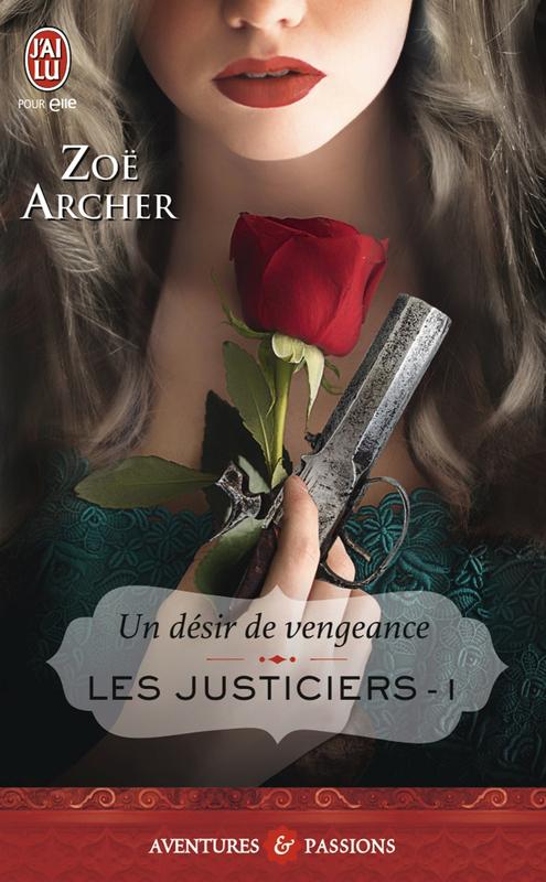 Les justiciers (Tome 1) - Un désir de vengeance