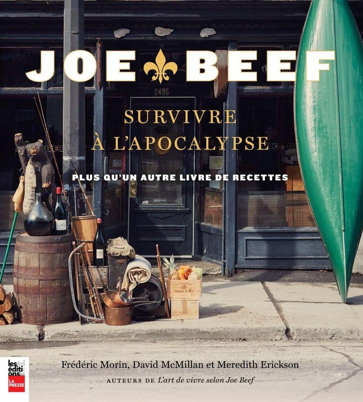 Joe Beef : Survivre à l'apocalypse Plus qu'un autre livre de recettes