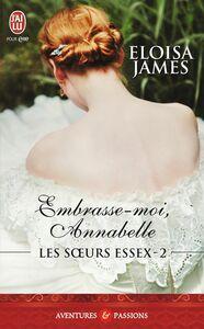 Les soeurs Essex (Tome 2) - Embrasse-moi, Annabelle