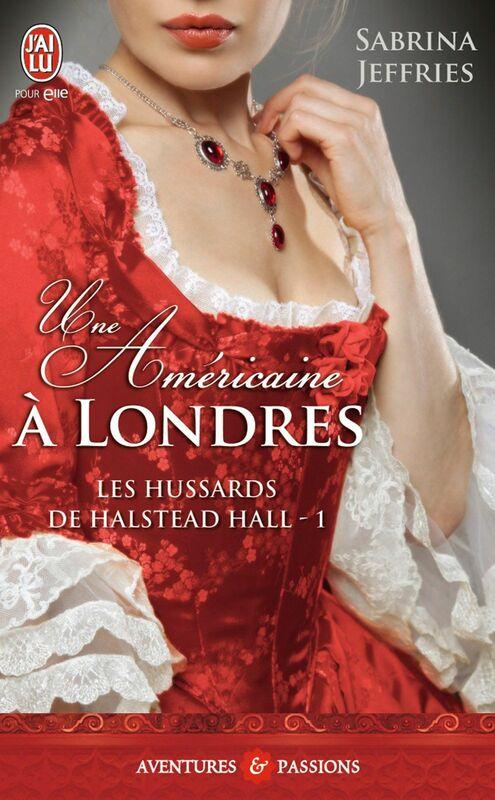 Les hussards de Halstead Hall (Tome 1) - Une Américaine à Londres