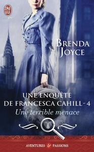 Une enquête de Francesca Cahill (Tome 4) - Une terrible menace