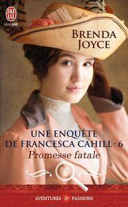 Une enquête de Francesca Cahill (Tome 6) - Promesse fatale