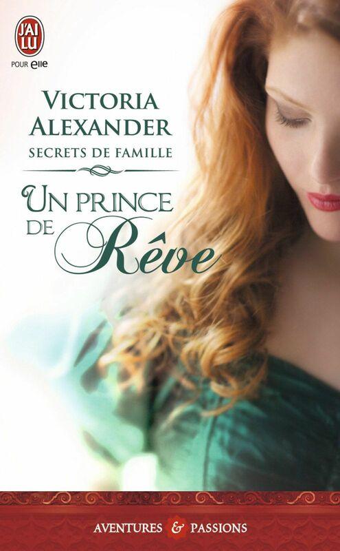 Secrets de famille (Tome 1) - Un prince de rêve