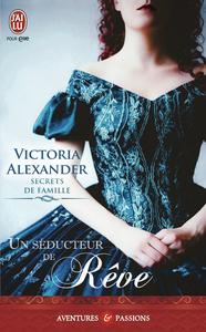 Secrets de famille (Tome 2) - Un séducteur de rêve